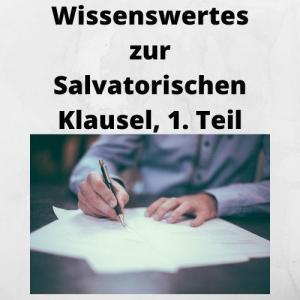 Wissenswertes zur Salvatorischen Klausel, 1. Teil
