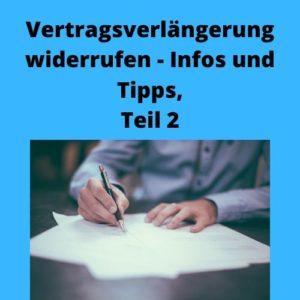 Vertragsverlängerung widerrufen - Infos und Tipps, Teil 2