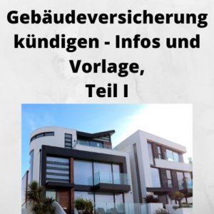 Gebäudeversicherung kündigen - Infos und Vorlage, Teil I