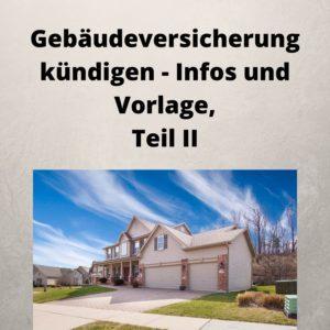 Gebäudeversicherung kündigen - Infos und Vorlage, Teil II