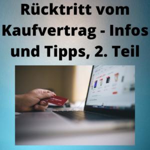 Rücktritt vom Kaufvertrag - Infos und Tipps, 2. Teil