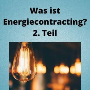 Was ist Energiecontracting_ 2. Teil