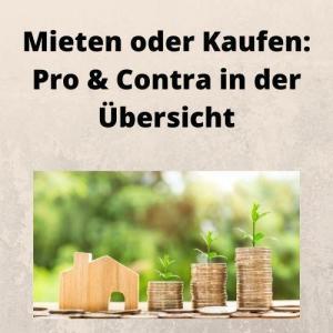 Mieten oder Kaufen Pro & Contra in der Übersicht